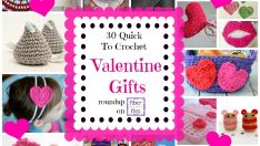 30 Quick To Crochet Valentine Gifts